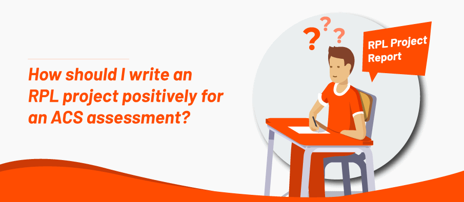 write an RPL project positively for an ACS assessment