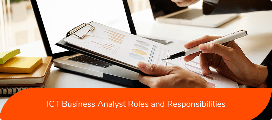 ICT business analyst Roles and Responsibilities