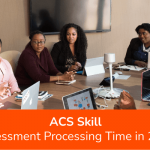 ACS Skill Assessment Processing Time in 2021